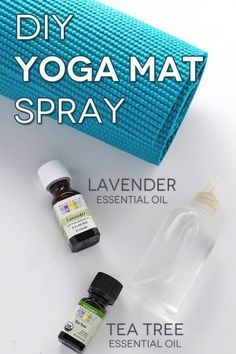 DIY Yoga Mat Spray: helps kill bacteria and keeps your mat smelling fresh.