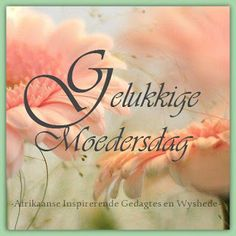 Baie Dankie, Mothersday Quotes, Afrikaanse Quotes, Marjolein Bastin, Happy Birthday Wishes, Love You More, Me Quotes, Words, Inspiration