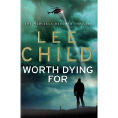 Worth Dying For by Lee Child Jack Reacher, New Jack, Thriller, Novels, 1, Reading, Children, Books, Movie Posters