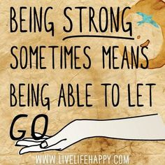 Being strong enough to let go