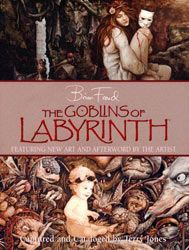 The Goblins of Labyrinth is a book based on the detailed concept sketches Brian Froud drew for the Goblins in Labyrinth. The creatures in each sketch are explained by writer Terry Jones. Brian Froud, Jim Henson Labyrinth, Terry Jones, Alan Lee, Goblin King, The Dark Crystal, Fantasy Movies, Fantasy Art, Now And Then Movie