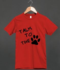 Talk to The PAW - Funny T Shirt for cat lovers - Kitty clothes, fashion for men, women and kids