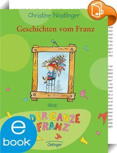 Geschichten vom Franz    :  Der Franz ist, wie sein Name schon sagt, ein Junge und er ist sechs Jahre alt. Aber weil er blonde Ringellocken, einen Herzkirschenmund und rosarote Plusterbacken hat, wird er mindestens dreimal am Tag für ein kleines Mädchen gehalten. Das ist dem Franz sehr lästig. Die Leute lassen sich so schwer vom Gegenteil überzeugen, besonders der Berger-Neffe. Der will absolut nicht glauben, dass der Franz ein Junge ist - bis der Franz einen ungewöhnlichen, aber wirku...