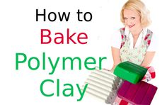 How to Bake Polymer Clay: A Sculptor's Tips on Baking Clay in the Oven