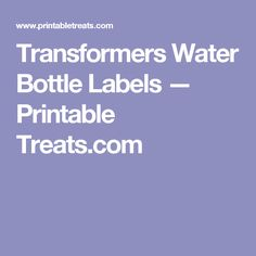 Transformers Water Bottle Labels — Printable Treats.com