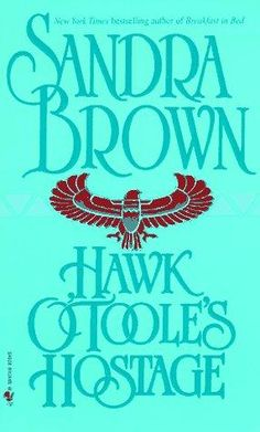Hawk OTooles Hostage: A Novel by Sandra Brown 0553297511 9780553297515 I Love Books, Used Books, Books To Read, Sandra Brown Books, Book Authors, Romance Novels, Bestselling Author, Book Stuff, Divorce