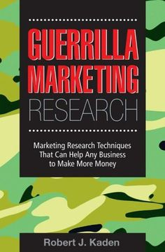 Resumen con las ideas principales del libro 'Investigación de mercados de guerrilla', de Robert J. Kaden. Cómo utilizar la investigación de mercados para mejorar el conocimiento disponible de un negocio. Ver aquí: http://www.leadersummaries.com/resumen/investigacion-de-mercados-de-guerrilla