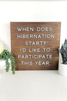 """When does hibernation start? I'd like to participate this year"" Thanksgiving letter board quote. Check out our favorite funny Thanksgiving letter board ideas here. #instagram #thanksgivingaesthetic #letterboards #thanksgivingletterboards #thanksgivingdecor #bhg"