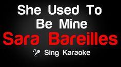 Sara Bareilles - She Used To Be Mine Karaoke Lyrics