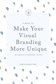 5 Ways to make Your Visual Branding more Unique by adding a Personal Touch. | branding design | brand identity | Tabitha Emma | Branding and Business Tips | Branding for Creatives | VISUAL BRANDING | Unique style | creative branding