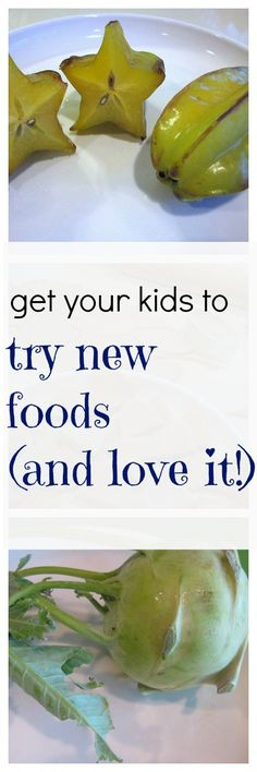how to get your kids to try new foods (and like doing it!): #weteach