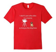 Mens I Don't Care Who Dies In A Movie As Long As Dog Lives Shirt 2XL Red