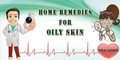 Voidcan.org shares with you simple and easy home remedies for Oily Skin.