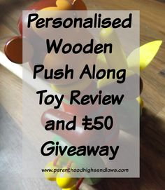Wooden push along toy from Getting Personal | www.parenthoodhighsandlows.com