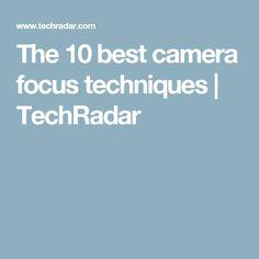 The 10 best camera focus techniques | TechRadar