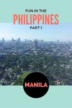 Fun in the Philippines Part 1: Manila     Heading to Manila soon and not sure what to do during your stay? Check out some things to see, do and eat in the capital city of the Philippines!
