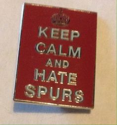 West Ham United Keep Calm And Hate Spurs Badge  | eBay