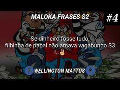 Frases maloka 5  Jhonatas Morais Rap, Youtube, Funny, Instagram, Drinks, Wallpaper, Joker Quotes, Words Quotes, True Sayings