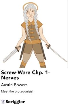 Screw-Ware Chp. 1- Nerves by Austin Bowers https://scriggler.com/detailPost/story/47801 Meet the protagonists!
