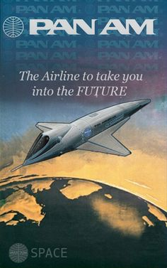 Pan Am Airlines - The airline to take you into the future ( Poster / Advertising / Space Ship)