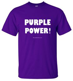 Purple T-Shirt - Purple Power!