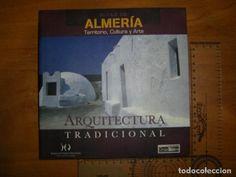 ALMERÍA TERRITORIO, CULTURA Y ARTE. VOL 5. ARQUITECTURA TRADICIONAL (Libros - Bellas artes, ocio y coleccionismo - Arquitectura)