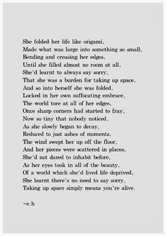 If you cannot be a poet, be the poem. Taking ups space simply means you're alive- poem by Erin hanson Now Quotes, Quotes To Live By, Life Quotes, Deep Quotes, Random Quotes, Success Quotes, Infp, Mbti, Erin Hanson Poems