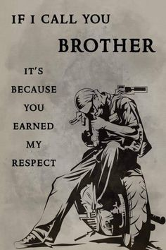 biker Poster – if i call you brother biker Poster – wenn ich dich Bruder nenne Brother Quotes, Dad Quotes, Wisdom Quotes, Army Quotes, Military Quotes, Motivational Quotes, Inspirational Quotes, Great Quotes, Proverbs