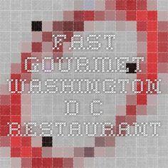 Fast Gourmet - Washington D.C. Restaurant