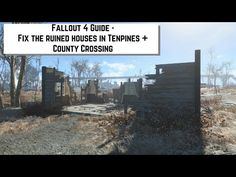 Fallout 4 Guide - Fix the ruined houses in Tenpines + County Crossing - YouTube