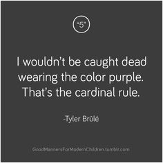 #monocle #TylerBrule #quotes #purple