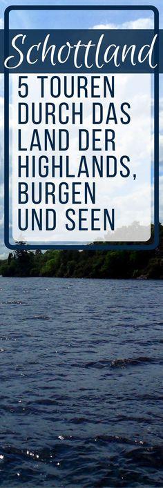 Abenteuer Schottland – 5 Touren durch das Land der Highlands, Burgen und Seen