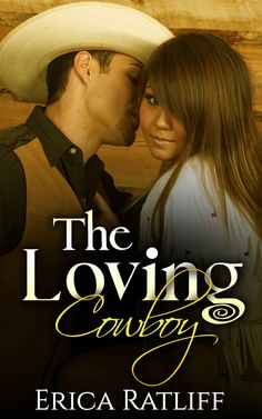 The Loving Cowboy (A Spicy Contemporary Western Romance) ($0.99 to #Free) - #AmazonBooks