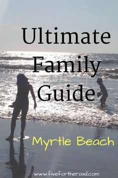 Family Guide to Myrtle Beach