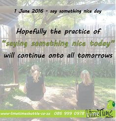 """#Saysomethingnice - Say something nice to the people in your life today. 1 June is """"say something nice"""" day. - Limetime Blog"""
