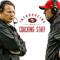 """The #49ers 2015 coaching staff features defensive coordinator Eric Mangini and offensive coordinator Geep Chryst."""
