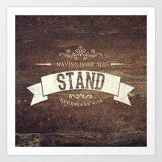 Eph 6:13 - Stand! Art Print