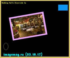 Wedding Halls Riverside Ca 201134 - The Best Image Search