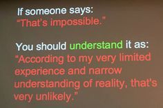 "If someone says: ""That's impossible."" You should understand it as... [#aphorism #motivation #inspiration]"