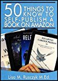 Free Kindle Book -   50 Things to Know to Self-Publish a Book on Amazon: A Step-By-Step guide to Publish and Promote an eBook