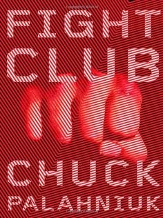"""Fight Club"", by Chuck Palahniuk"
