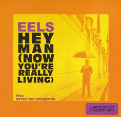 EELS: Hey Man (Now You're Really Living) / After The Operation (2005)