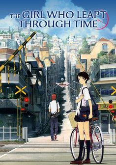 The Girl Who Leapt Through Time: High school student Makoto Konno discovers that she can travel back in time.