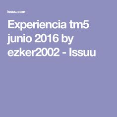 Experiencia tm5 junio 2016 by ezker2002 - Issuu