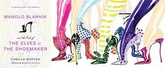 Manolo Blahnik, The Elves and The Shoemaker