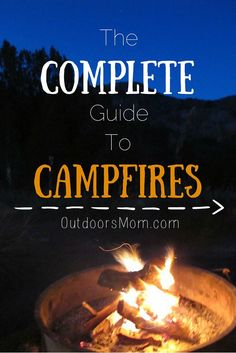 OutdoorsMom: The Complete Guide to Campfires
