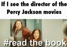 IF YOU DO NOT READ THE BOOKS I WILL SMASH YOUR FACE IN!!!!!