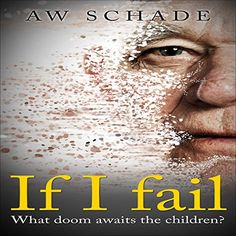 If I Fail: What Doom Awaits the Children AnotherView Publ... https://www.amazon.com/dp/B07C8FF4N1/ref=cm_sw_r_pi_dp_U_x_SOqVAbC5QMBWY