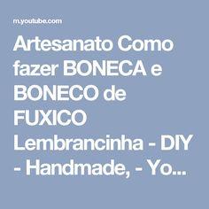 Artesanato Como fazer BONECA e BONECO de FUXICO Lembrancinha - DIY - Handmade, - YouTube