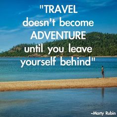 """""""Travel doesn't become adventure until you leave yourself behind."""" -Marty Rubin  #travel #quotes #getoutdoors #thegreatoutdoors #outdoorgear #outdoorgears #getoutside #getoutstayout #stayandwander #seeyououtthere #liveyouradventure #getoutstayout #naturelover #wildernessbabes #naturesbeauty #adventurealways  #adventurers #wildme #sheadventures #camplife #adventurethatislife #getoutside #rvtravel  #Regram via @outdoorlivingdiary)"""